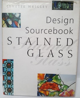 STAINED GLASS Design Sourcebook by Lynette Wrigley