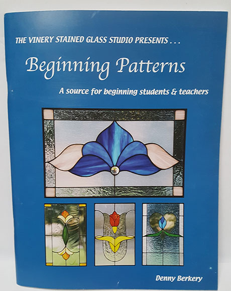 The Vinery Stained Glass Studio Presents Beginning Patterns by Denny Berkery
